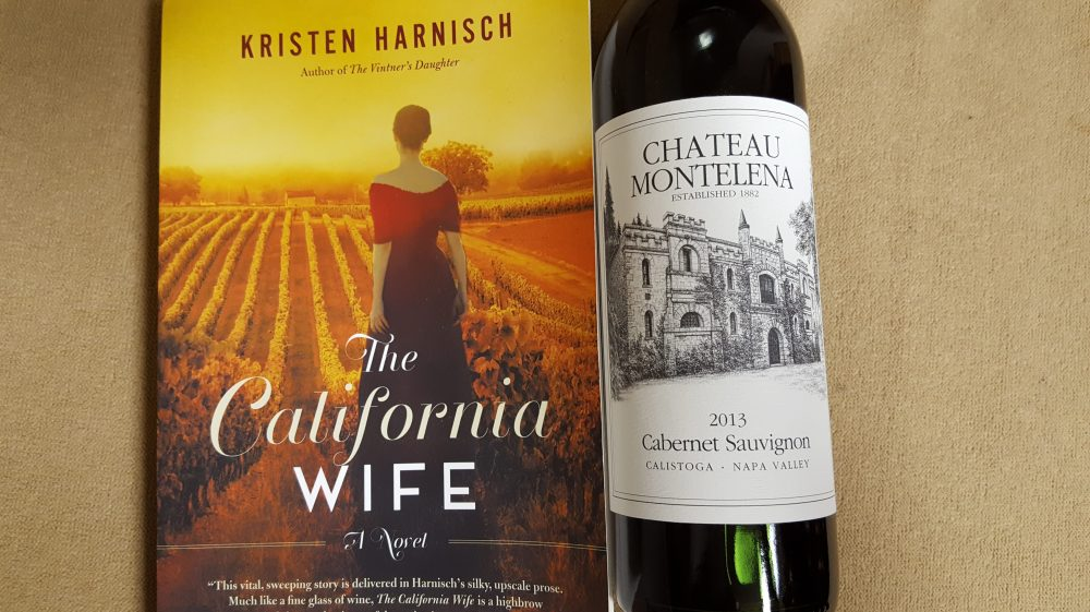 The California Wife by Kristen Harnisch and Château Montelena 2013 Cabernet Sauvignon