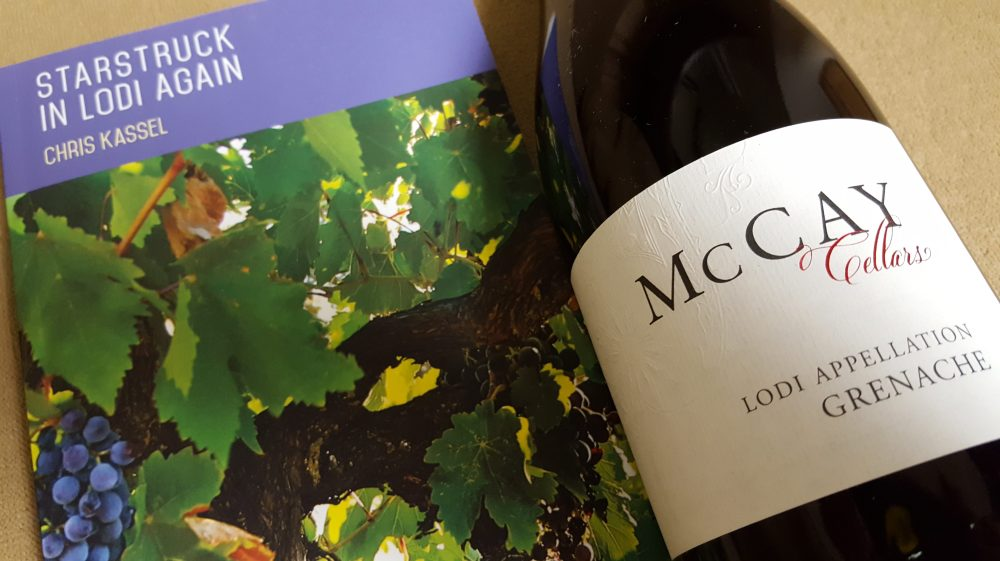 Starstruck in Lodi Again by Chris Kassel and McCay Cellars Lodi Appellation Grenache