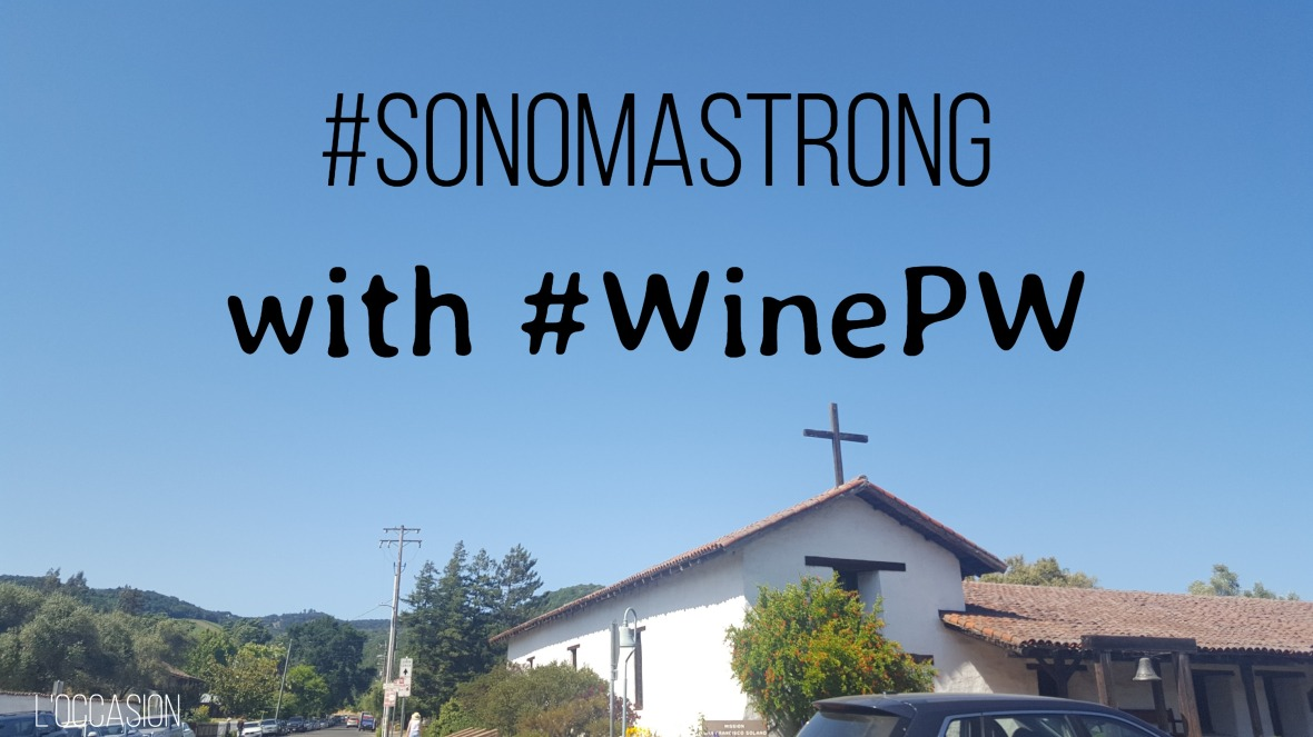 #WinePW, Sonoma, California Wine, Wine Country, Fire Relief, California wildfires